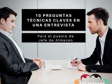 LAS 10 PREGUNTAS TÉCNICAS, CLAVES EN UNA ENTREVISTA PARA EL PUESTO DE JEFE DE ALMACÉN