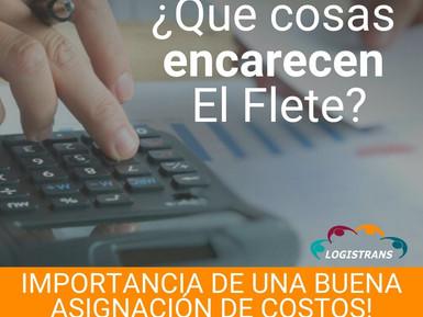 ¿QUE COSAS ENCARECE EL FLETE? IMPORTANCIA DE UNA BUENA ASIGNACIÓN DE COSTOS!