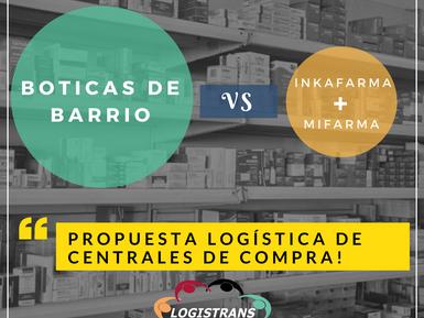 FUSIÓN MIFARMA E INKAFARMA VERSUS BOTICAS DE BARRIO Y LA PROPUESTA LOGISTICA DE FORMACIÓN DE CENTRAL