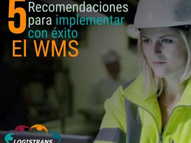 CINCO RECOMENDACIONES PARA CON ÉXITO IMPLEMENTAR EL WMS
