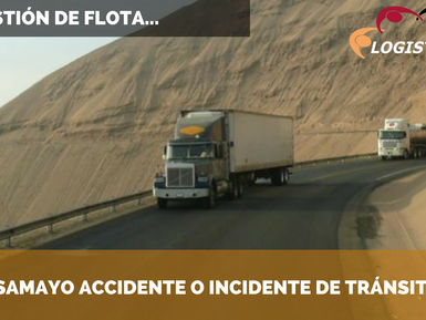 ¿Pasamayo Accidente o Incidente de Tránsito? - Gestión de Flota