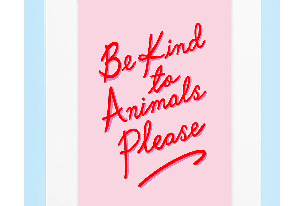 Be Kind To Animals Print