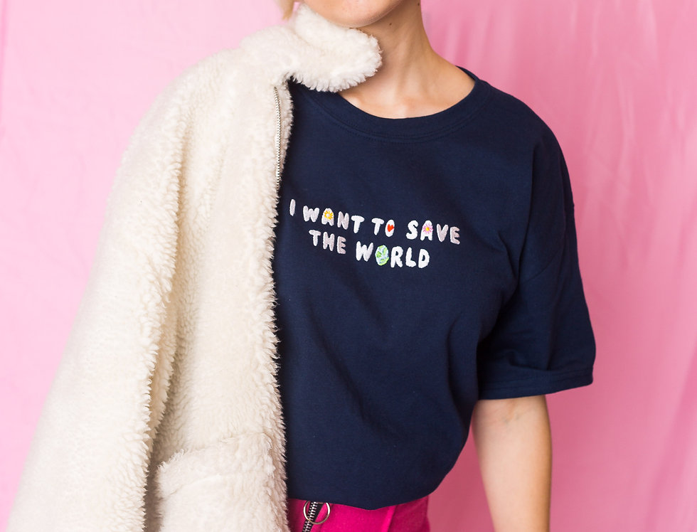I Want to Save the World  T-Shirt