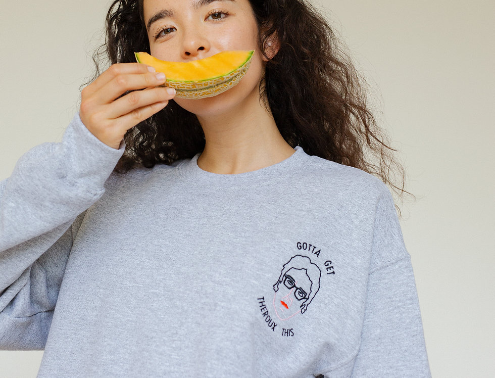 Gotta Get Theroux This Sweatshirt