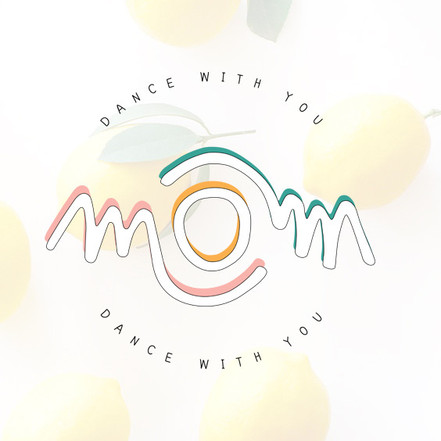 Mom dance with you