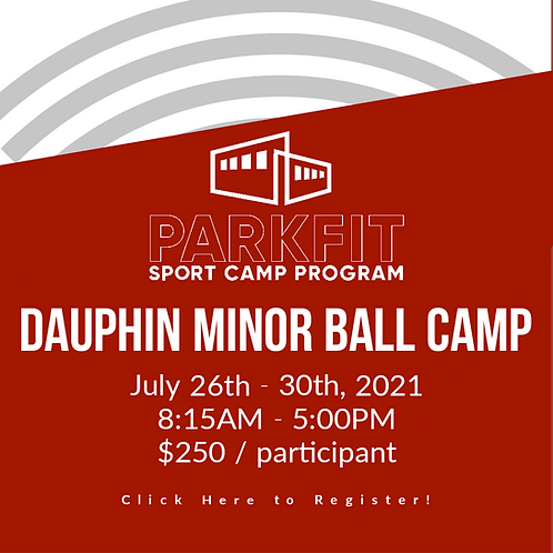 Dauphin Minor Ball Camp- July 26th - 30th