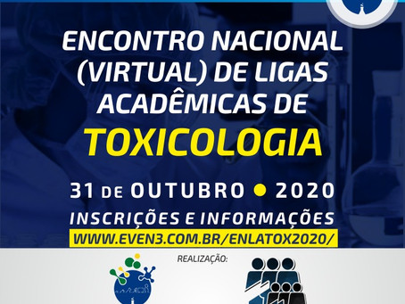 Encontro Nacional (Virtual) de Ligas Acadêmicas de Toxicologia