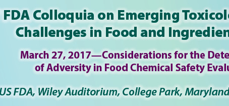 SOT—FDA March 27 Colloquium: Considerations of Adversity in Food Chemical Safety