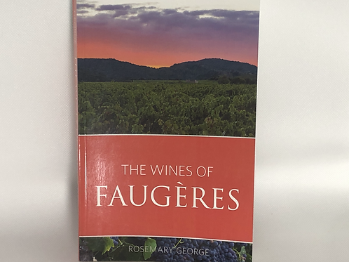 The Wines of Faugères by Rosemary George