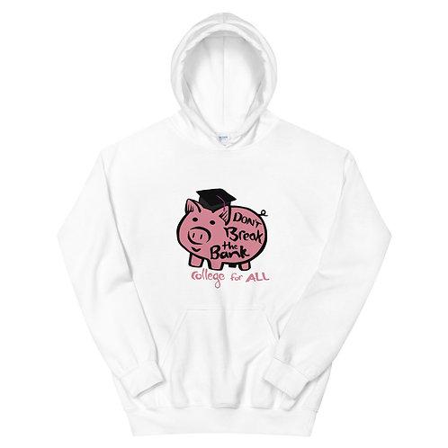 Don't Break the Piggy Bank Hoodie