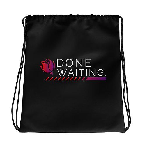Done Waiting Drawstring Bag