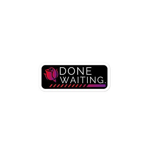 Done Waiting Logo Sticker