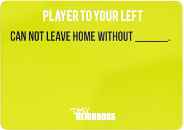 Dirty Neighbors Card25