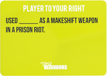 Dirty Neighbors Card16