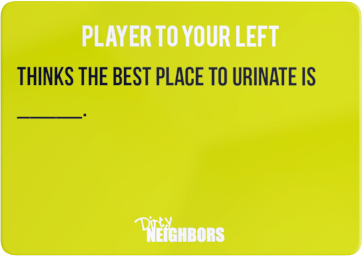 Dirty Neighbors Card10