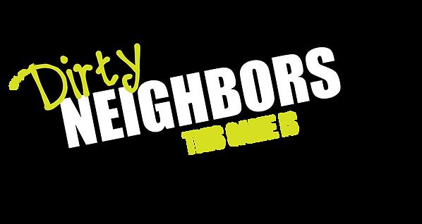 Dirty Neighbors Home