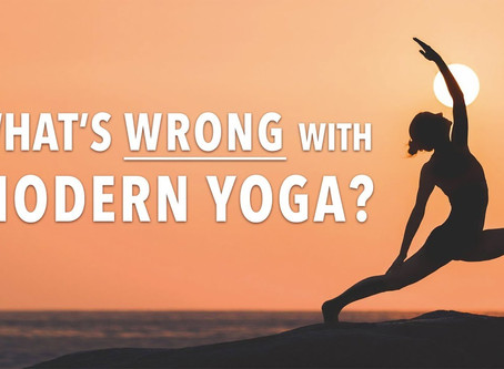What's Wrong with Modern Yoga