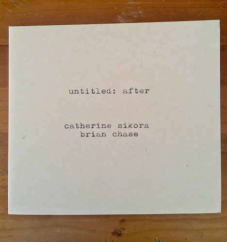 Catherine Sikora and Brian Chase, untitled: after