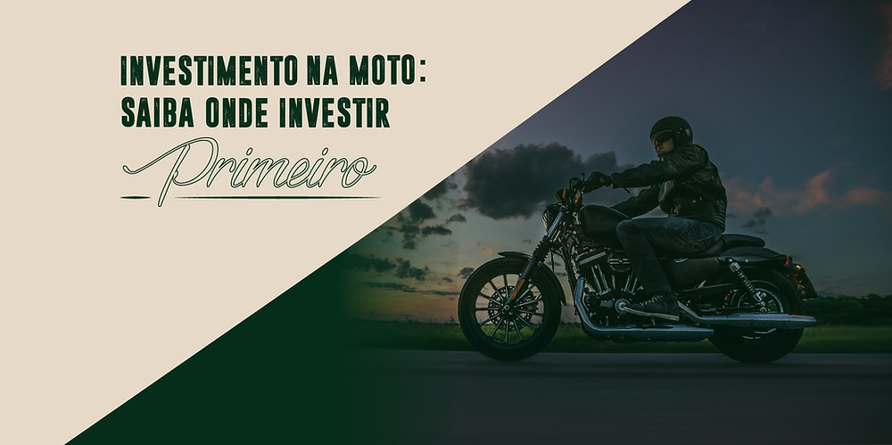 Investimento na moto: Saiba onde investir primeiro