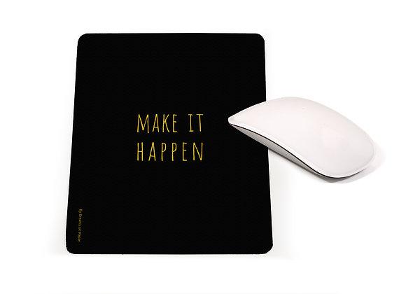 פד מעוצב לעכבר MAKE IT HAPPEN | nona