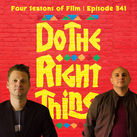 DO THE RIGHT THING (1989) Review | Four Seasons of Film Podcast | Ep. 341