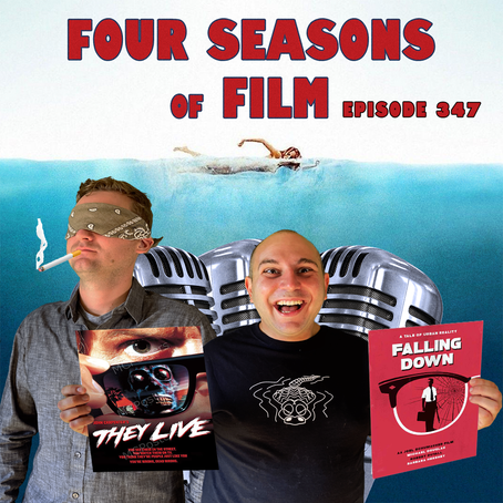 THEY LIVE (1988) & FALLING DOWN (1993) | Four Seasons of Film Podcast | Ep. 347