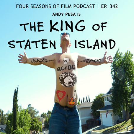 THE KING OF STATEN ISLAND (2020) Review | Four Seasons of Film Podcast | Ep. 342