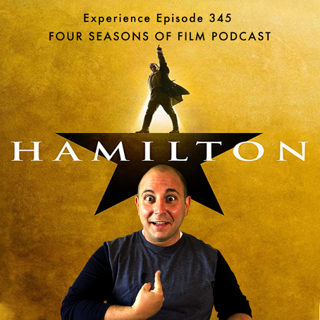 HAMILTON (2020) | Four Seasons of Film Podcast | Ep. 345