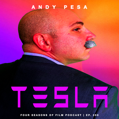 TESLA | Four Seasons of Film Podcast | Ep. 350