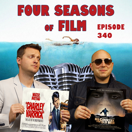 Charley Varrick (1973) v. No Country For Old Men (2007) | Four Seasons of Film Podcast | Ep. 340