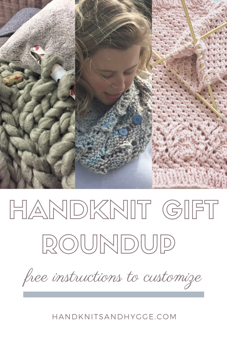 "A composite of a super bulky knit blanket, a lace shawlette, and a baby pullover on the needles, with the text ""Handknit Gift Roundup - Free Instructions to customize - handknitsandhygge.com"