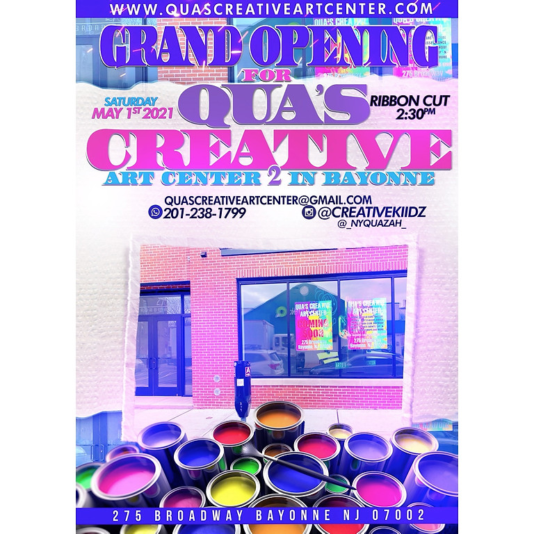 QUA'S CREATIVE ART CENTER GRAND OPENING BAYONNE