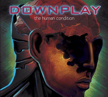 "Downplay ""The Human Condition"""