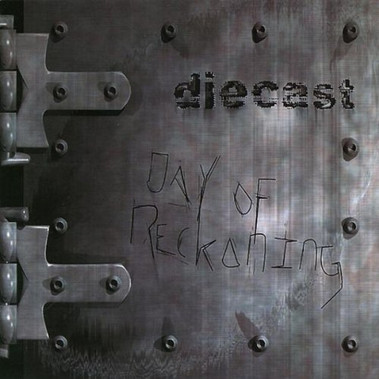 "Diecast ""Day of Reckoning"""