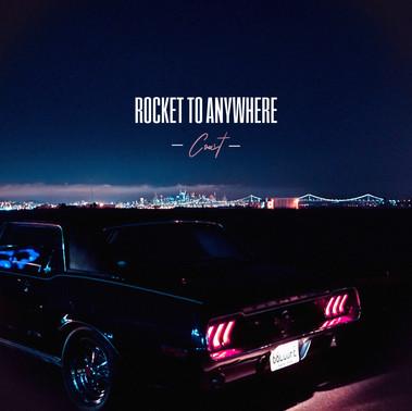"""Rocket To Anywhere """"Coast"""""""