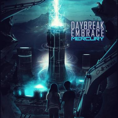 "Daybreak Embrace ""Mercury"""