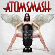 "Atom Smash ""Love is in the Missile"""