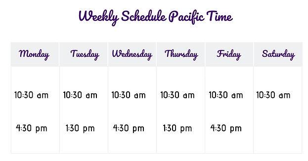 Weekly Schedule Pacific Time.jpg