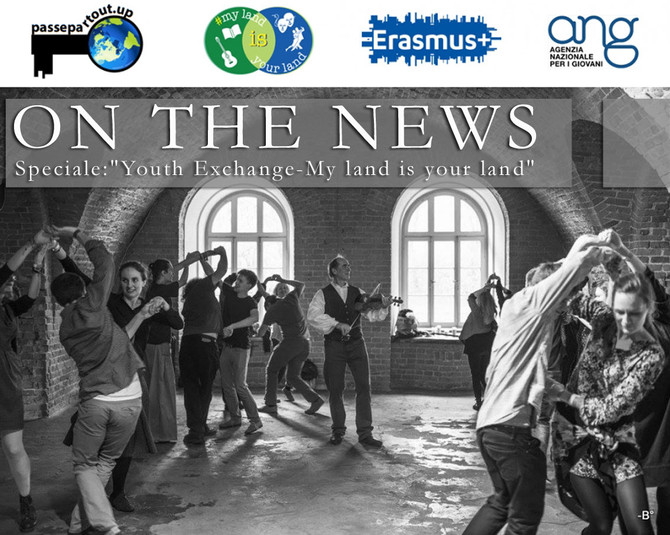 """On The News di sabato 12 novembre, è speciale: """"Youth Exchange - My land is your land"""""""