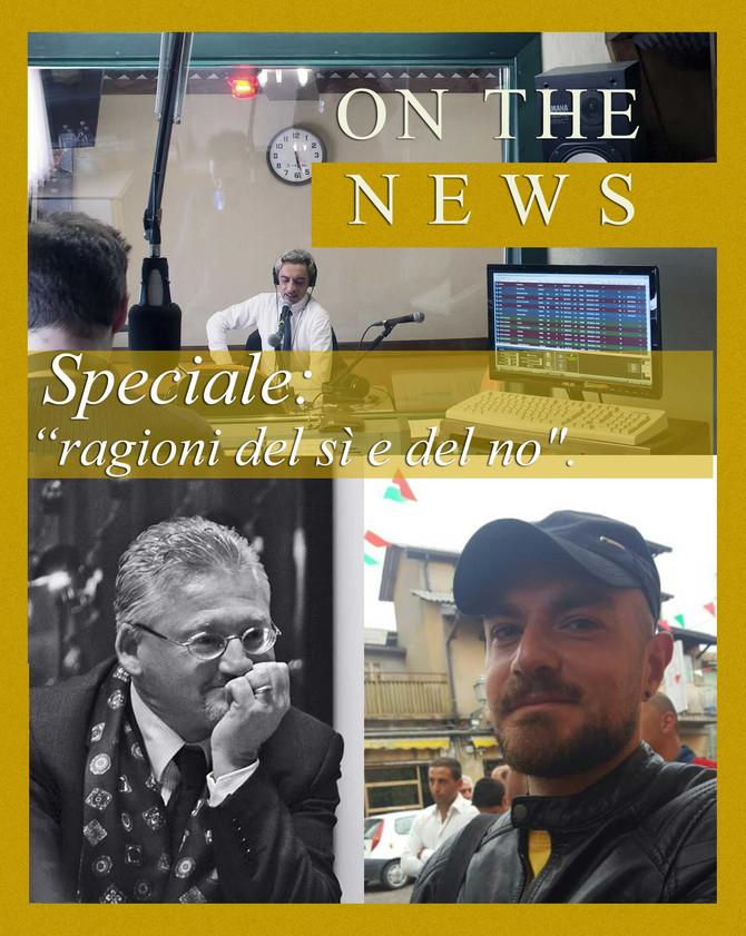 """Speciale On the news. Domani, lunedì 28 novembre dalle ore 18.00. Referendum, le """"ragioni del sì e d"""