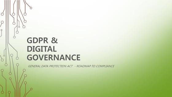 GDPR & DIGITAL GOVERNANCE