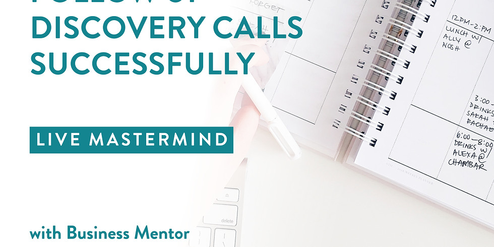 Mastermind : Successfully Following Up Discovery Calls