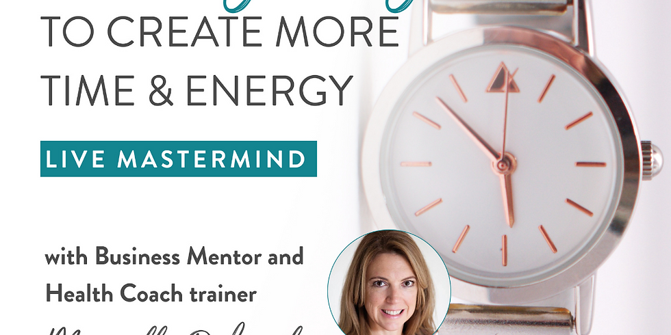 Mastermind : 4 Easy Ways to Create More Time & Energy