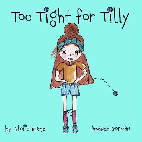 Purchase Children's Book 'Too Tight for Tilly'.