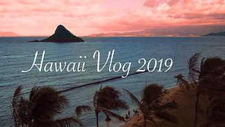 Hawaii Vlog 2019