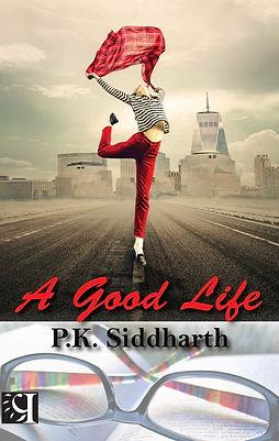PK Siddharth, A good Life, Brahmbodhi