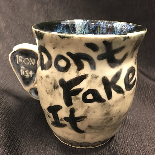 Don't Fake It Mug