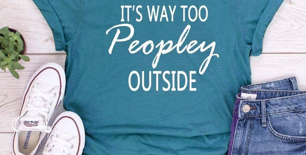 Too Peopley Outside T-Shirt Pre-Order