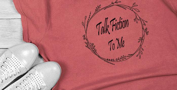Talk Fiction T-Shirt