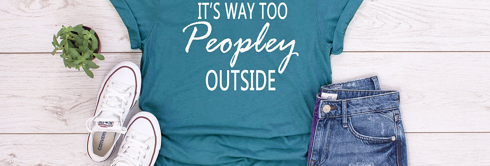 Too Peopley Outside T-Shirt